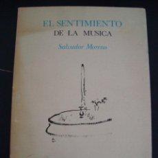 Libros de segunda mano: EL SENTIMIENTO DE LA MUSICA. SALVADOR MORENO. DIBUJOS DE RAMON GAYA. PRE-TEXTOS/MUSICA. 1986.. Lote 56797715