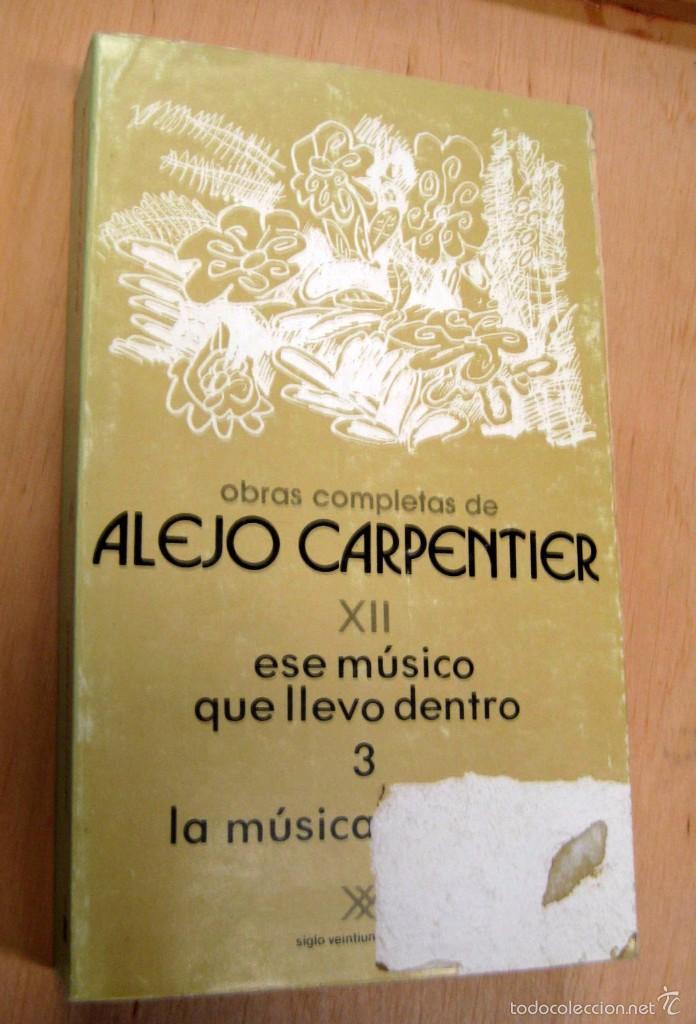 ALEJO CARPENTIER - ESE MUSICO QUE LLEVO DENTRO - LA MUSICA EN CUBA (Libros de Segunda Mano - Bellas artes, ocio y coleccionismo - Música)