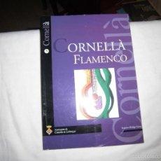 Libros de segunda mano: CORNELLA FLAMENCO(LA RELACION ENTRE ESTA CIUDAD DE CATALUÑA Y EL FLAMENCO)FRANCISCO HIDALGO.-2001. Lote 56840422
