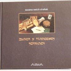 Libros de segunda mano: SUSANA WEICH SHAHAK, MÚSICA Y TRADICIONES SEFARDÍES, 1992. Lote 57331313