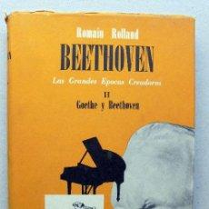 Libros de segunda mano: BEETHOVEN. LAS GRANDES ÉPOCAS CREADORAS.ROLLAND, ROMAIN.1954. Lote 238861440