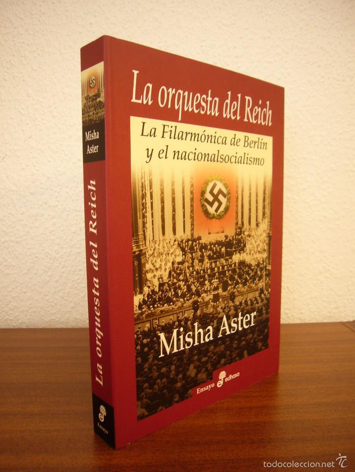 MISHA ASTER: LA ORQUESTA DEL REICH. LA FILARMÓNICA DE BERLÍN Y EL NACIONALSOCIALISMO (EDHASA, 2009) (Libros de Segunda Mano - Bellas artes, ocio y coleccionismo - Música)