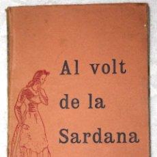 Libros de segunda mano: AL VOLT DE LA SARDANA (OPINIONS I COMENTARIS). 1949 BIBLIOTECA GUIA DEL SARDANISTA, BARCELONA. Lote 57687081