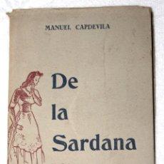 Libros de segunda mano: DE LA SARDANA. MANUEL CAPDEVILA1948. BIBLIOTECA GUIA DEL SARDANISTA, BARCELONA . Lote 57687097