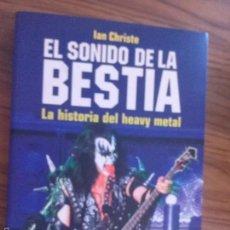 Libros de segunda mano: EL SONIDO DE LA BESTIA. IAN CHRISTE. LA HSTORIA DEL HEAVY METAL. MANON TROPO. BUEN ESTADO. Lote 57690582