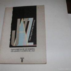 Libros de segunda mano: GUIA ALFABETICA DEL JAZZ. Lote 57758208