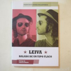 Libros de segunda mano: LEIVA. BALADA DE UN TIPO FLACO - FRANCISCO SIERRA BALLESTEROS - QUARENTENA EDICIONES - 2014. Lote 100450142
