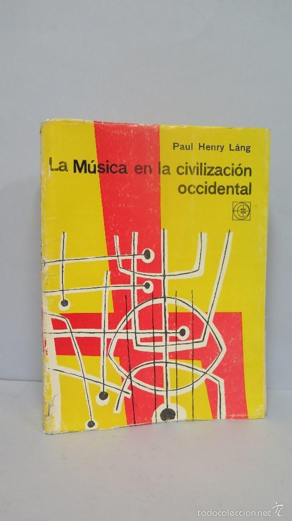 lang paul henry la msica en la civilizacin occidental book