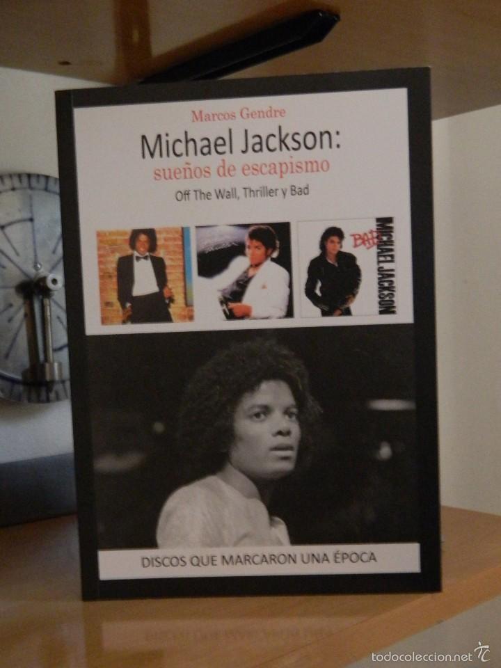 MICHAEL JACKSON: SUEÑOS DE ESCAPISMO - MARCOS GENDRE - 2015 (Libros de Segunda Mano - Bellas artes, ocio y coleccionismo - Música)