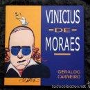 Libros de segunda mano: VINICIUS DE MORAES - GERALDO CARNEIRO - CON FOTOGRAFIAS. Lote 57969413