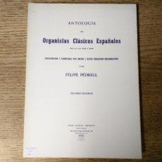 Libros de segunda mano: ANTOLOGÍA DE ORGANISTAS CLÁSICOS ESPAÑOLEESS. XVI-XVII-XVIII POR FELIPE PEDRELL. Lote 58107891
