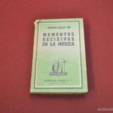 Libros de segunda mano: MOMENTOS DECISIVOS EN LA MÚSICA - VICENTE SALAS VIÚ - EDITORIAL LOSADA. Lote 58132046