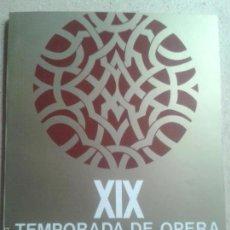 Libros de segunda mano: LIBROS ARTE OPERA - XIX TEMPORADA DE OPERA TEATRO DE LA ZARZUELA 1982. Lote 58422340
