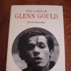 Libros de segunda mano: VIDA Y ARTE DE GLENN GOULD - KEVIN BAZZANA - EDITORIAL TURNER, 2007 - MUY BUEN ESTADO. Lote 58433607