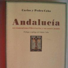 Libros de segunda mano: ANDALUCIA SU COMUNISMO LIBERTARIO Y SU CANTE JONDO. REEDICION DE 2008 DE UNO DE 1933.. Lote 191893665