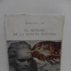 Libros de segunda mano: EL MENSAJE DE LA NOVENA SINFONIA , RIGOBERTO CORDERO , AÑO 1956, EDITORIAL CERVANTES, RARO. Lote 58450447