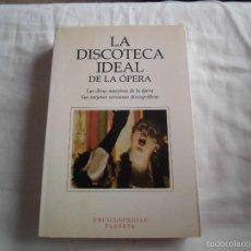 Libros de segunda mano: LA DISCOTECA IDEAL DE LA OPERA.LAS OBRAS MAESTRAS DE LA OPERA.SUS MEJORES VERSIONES DISCOGRAFICAS.. Lote 58497300