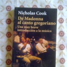Libros de segunda mano: DE MADONNA AL CANTO GREGORIANO - NICHOLAS COOK. Lote 59537831