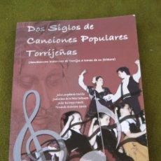 Libros de segunda mano: DOS SIGLOS DE CANCIONES POPULARES TORRIJEÑAS. TORRIJOS ( TOLEDO ) CON C.D.. Lote 60164599