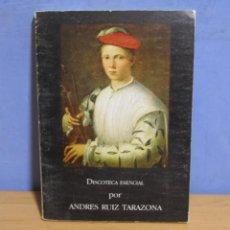 Libros de segunda mano: ANDRES RUIZ TARAZONA DISCOTECA ESENCIAL 300 OBRAS INDISPENSABLES REAL MUSICAL EDITORES AÑO 1994. Lote 60534955