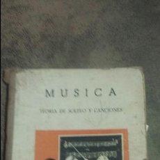 Libros de segunda mano: MÚSICA. TEORÍA DE SOLFEO Y CANCIONES. M ANGELES CANDELA Y JUANA MONTERO. Lote 61694296