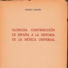 Libros de segunda mano: GLORIOSA CONTRIBUCIÓN DE ESPAÑA A LA HISTORIA DE LA MÚSICA UNIVERSAL (HIGINIO ANGLÉS 1948) SIN USAR. Lote 246544035