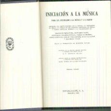 Libros de segunda mano: INICIACIÓN A LA MÚSICA PARA LOS AFICIONADOS A LA MÚSICA Y A LA RADIO. VARIOS. . Lote 62871604