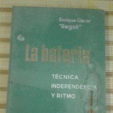 Libros de segunda mano: LA BATERÍA. TÉCNICA, INDEPENDENCIA Y RITMO - ENRIQUE LLÁCER (REGOLÍ) - 1ª EDICIÓN 1966. Lote 63667463