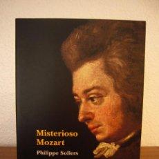 Libros de segunda mano: PHILIPPE SOLLERS: MISTERIOSO MOZART (ALBA, 2003) COMO NUEVO. Lote 207228605