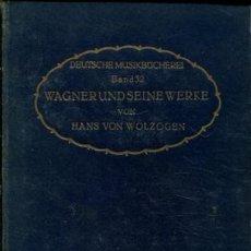 Livres d'occasion: WOLZOGEN HANS VON. - WAGNER UND SEINE WERKE. AUSGEWAHLTE AUFSATZE.. Lote 65359663