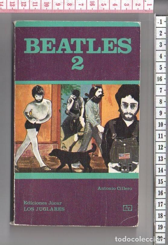 23.292 LIBRO, BEATLES 2, ANTONIO CILLERO, EDICIONES JUCAR, COLECCION LOS JUGLARES, AÑO 1981 (Libros de Segunda Mano - Bellas artes, ocio y coleccionismo - Música)