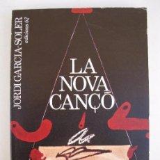 Libros de segunda mano: LA NOVA CANÇÓ - JORDI GARCIA-SOLER - EN CATALÁN - EDICIONS 62 - AÑO 1976.. Lote 66846458