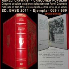 Libros de segunda mano: PCBROS - CANÇONER POPULAR - AURELI CAPMANY - ED. BASE 2011 ED. ÚNICA FACSÍMIL Nº 69 / 989 -MUY BIEN. Lote 67005922