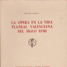 Libros de segunda mano: ZABALA: LA ÓPERA EN LA VIDA TEATRAL VALENCIANA DEL SIGLO XVIII. (INST ALFONSO EL MAGNÁNIMO. VALENCIA. Lote 67019114