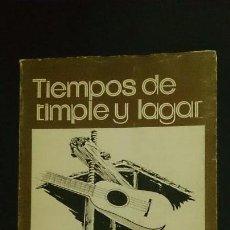 Libros de segunda mano: TIEMPOS DE TIMPLE Y LAGAR - FRANCISCO VIÑA - DEDICADO AUTOR - DIFICIL - CANARIAS. Lote 67094837