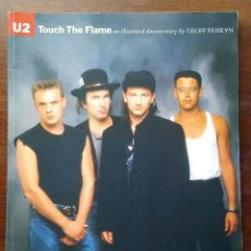 Libros de segunda mano: U2 TOUCH THE FLAME .LONDON 1987. EDICIÓN INGLESA. DESCATALOGADO.. Lote 67188977