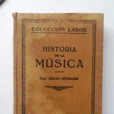 Libros de segunda mano: HISTORIA DE LA MUSICA HUGO RIEMANN. COLECCION LABOR. Lote 67296845