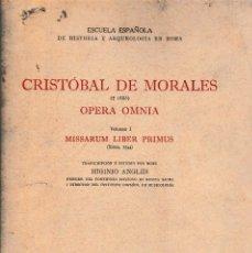 Libros de segunda mano: CRISTOBAL DE MORALES. OPERA OMNIA I. MISSARUM LIBER PRIMUS (CSIC 1952) SIN USAR. Lote 67871169