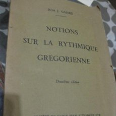 Libros de segunda mano: NOTIONS SUR LA RYTHMIQUE GREGORIENNE .J.GAJARD PARIS 1944 , CANTO GREGORIANO RITMICA GREGORIANA. Lote 68080329