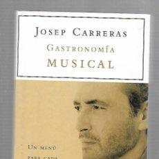 Libros de segunda mano: GASTRONOMIA MUSICAL. JOSEP CARRERAS. UN MENU PARA CADA OPERA. MARTINEZ ROCA, 2001. CON CD. Lote 68090657
