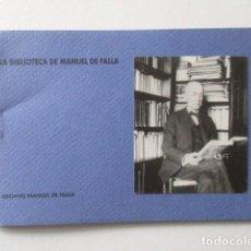Libros de segunda mano: LA BIBLIOTECA DE MANUEL DE FALLA, CURIOSA CARPETA DE LÁMINAS EDITADA POR LA FUNDACIÓN ARCHIVO FALLA. Lote 68585781