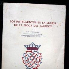 Libros de segunda mano: LOS INSTRUMENTOS EN LA MUSICA DE LA EPOCA BARROCA - JOSE MARIA LAMAÑA. Lote 69049453