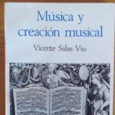 Libros de segunda mano: MÚSICA Y CREACIÓN MUSICAL. SALAS VIU, VICENTE. Lote 69114929