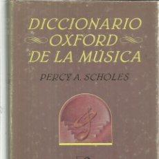 Libros de segunda mano: DICCIONARIO OXFORD DE LA MÚSICA. PERCY A. SCHOLES. EDHASA. BUENOS AIRES. 1984. Lote 69998377