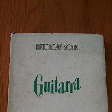 Libros de segunda mano: GUITARRA. BARTOLOME SOLER. HISPANO AMERICANA DE EDICIONES BARCELONA. 1950. Lote 70145781