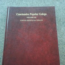 Libros de segunda mano: CANCIONERO POPULAR GALEGO -- VOLUMEN VII -- TABOAS SINOPTICAS, INDICES -- 1995 --. Lote 70315129