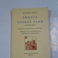 Libros de segunda mano: CHOPIN Y GEORGE SAND EN MALLORCA. FERRA, - BARTOMEU. - PALMA 1974. TDK143. Lote 70525405
