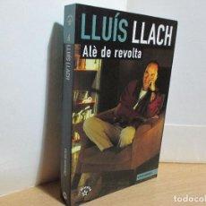 Libros de segunda mano: LLUÍS LLACH. ALÈ DE REVOLTA. CATALUNYA.. Lote 71842231