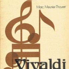Libros de segunda mano: VIVALDI. MARC MEUNIER-THOURET. Lote 71975403
