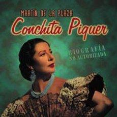 Libros de segunda mano: CONCHITA PIQUER, BIOGRAFIA NO AUTORIZADA -LIBRO -COPLA CANCION ESPAÑOLA. Lote 72037279